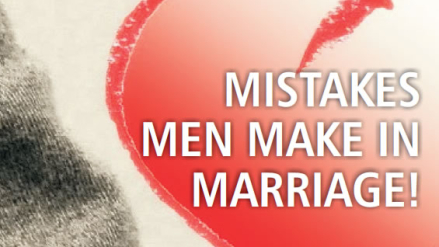 Mistakes Men Make In Relationships